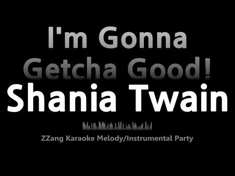 Shania Twain-I'm Gonna Getcha Good! (-1key)(Instrumental) [ZZang KARAOKE]