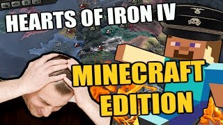 Hearts Of Iron 4 Minecraft MOD Edition Worst thing ever
