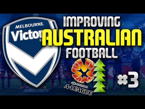 Improving Australian Football: Melbourne Victory #3 - Football Manager 2015 Story