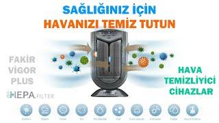 Sağlığınız için Havanızı Temiz Tutun; Fakir Vigor Plus Hava Temizleme Cihazı Ürün Özelikleri