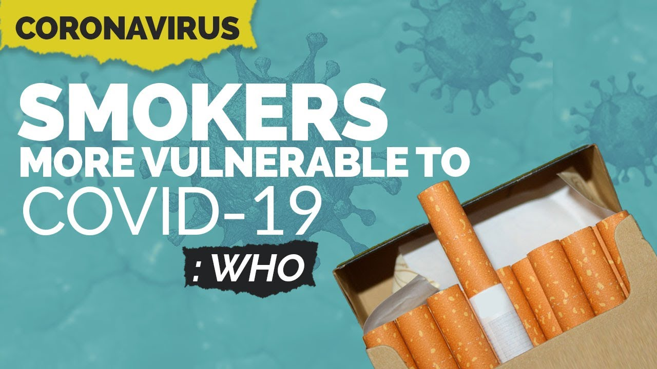Smokers Are More Vulnerable To COVID-19: WHO