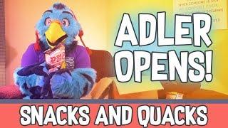 Adler Opens - Snacks and Quacks