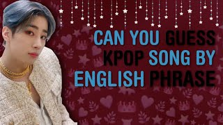 GUESS KPOP SONG BY THE ENGLISH PHRASE/WORD #5 | KPOP GAMES