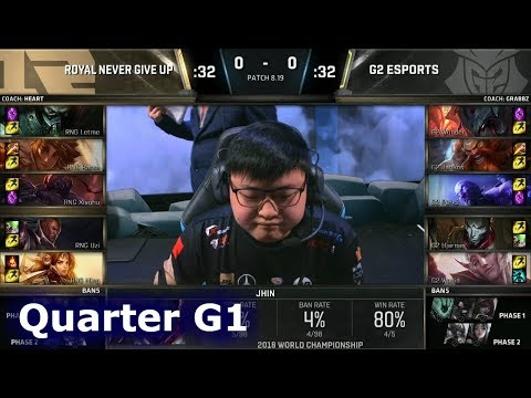 RNG vs G2 Game 1   Quarter Final S8 LoL Worlds 2018   Royal Never Give Up vs G2 eSports G1