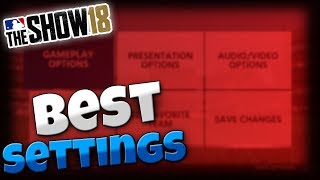 MLB The Show 18 | Best Settings to use for Online Play