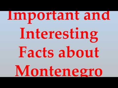Important and Interesting Facts about Montenegro