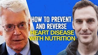 How to Prevent & Reverse Heart Disease with Nutrition - Dr. Caldwell Esselstyn