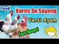 Karna Su Sayang versi Ayam Cover   Parodi
