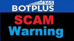 Bot Plus 365 Review - BotPlus 265 SCAM Software ALERT!