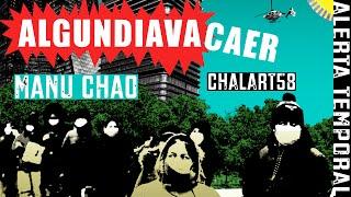 """Manu Chao & Chalart58: """"ALGUNDIAVACAER"""""""