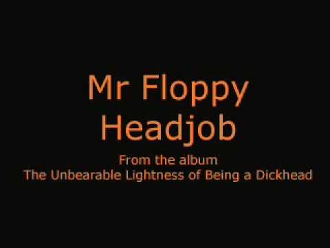 Mr Floppy - Headjob - YouTube