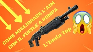 The island to improve AIM with THE FUCILE TO POMPA on FORTNITE!!!!!!