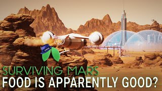 FOOD IS IMPORTANT, I GUESS - Surviving Mars Green Planet DLC Gameplay - Part 19 - Let's Play