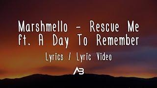 Marshmello - Rescue Me (Lyrics / Lyric Video) ft. A Day To Remember