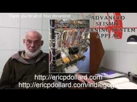 Eric Dollard FULL INTERVIEW Advanced Seismic Warning System 2017