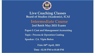 Intermediate Paper-3: CMA - Topic: Process \u0026 Operation Costing,Afternoon Session Date:04-04-2021