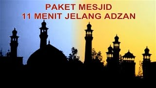 PAKET MESJID 11 MENIT JELANG ADZAN (Mengaji + Shalawat Tarhim + Bedug Adzan)
