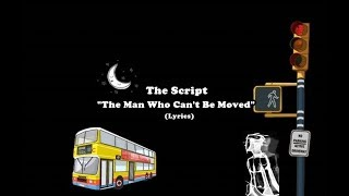 Video The Script- The Man Who Can't Be Moved  (Lyrics) download MP3, 3GP, MP4, WEBM, AVI, FLV Agustus 2018