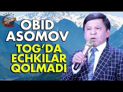 Obid Asomov - Tog`da echkilar qolmadi   Обид Асомов - Тоғда эчкилар қолмади