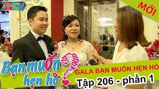 Gala gặp gỡ các cặp đôi BẠN MUỐN HẸN HÒ | BMHH 206 😍