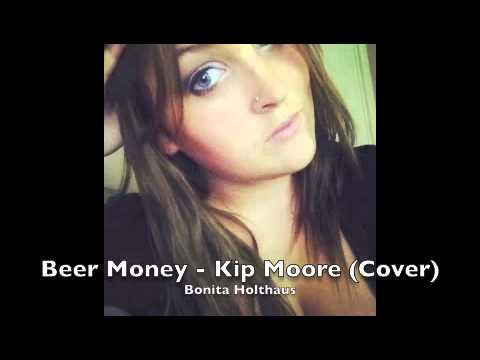Beer Money (Kip Moore - Cover)