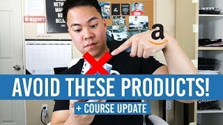 Amazon Products To Absolutely AVOID Selling! + COURSE UPDATE