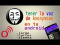 ANONIMUS en tu ANDROID  // full voces