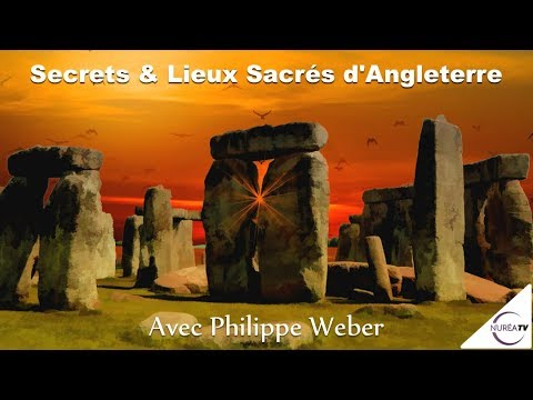 « Secrets et Lieux Sacrés d'Angleterre » avec Philippe Weber - NURÉA TV