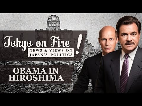 An American President Goes To Hiroshima | Tokyo on Fire