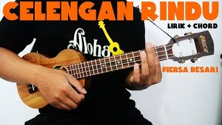 CELENGAN RINDU - Fiersa Besari (Chord Ukulele)