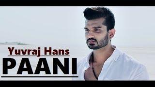 Paani Yuvraj Hans | Rhythm Boyz Entertainment | B PRAAK | Jaani | Arvindr Khaira | Lyrics Video Song