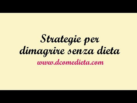 Le strategie per dimagrire senza dieta - Dcomedieta.com