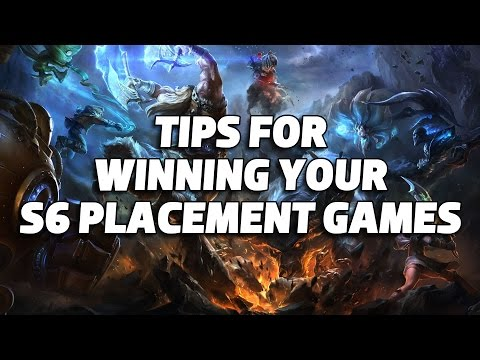 4 Tips for winning your Season 6 Placement Games! (League of Legends)