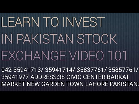 Learn to invest in Pakistan Stock Exchange video 101