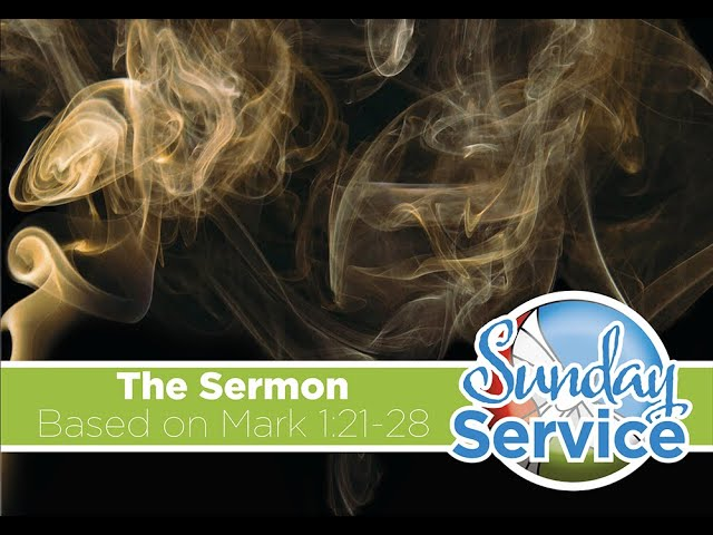 Sermon Mark 1:21-28 (31st Jan 2021)