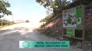 FATAL ACCIDENTE EN BAZTAN AVENTURA PARK - ZORITXARREKO ISTRIPUA BAZTAN AVENTURA PARKEN