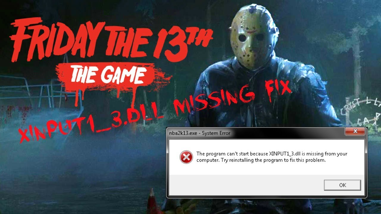 Friday The 13th Game Xinput13dll Is Missing Fix By Joshhd