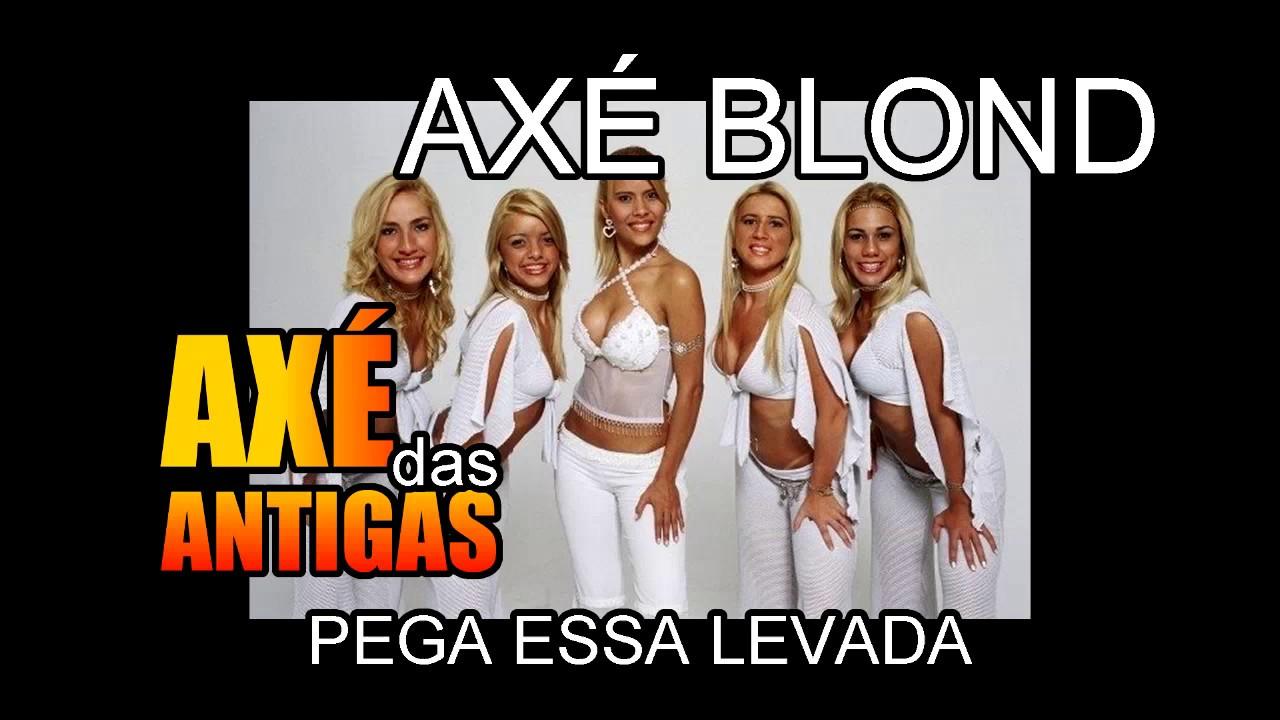 musica axe blond pega essa levada
