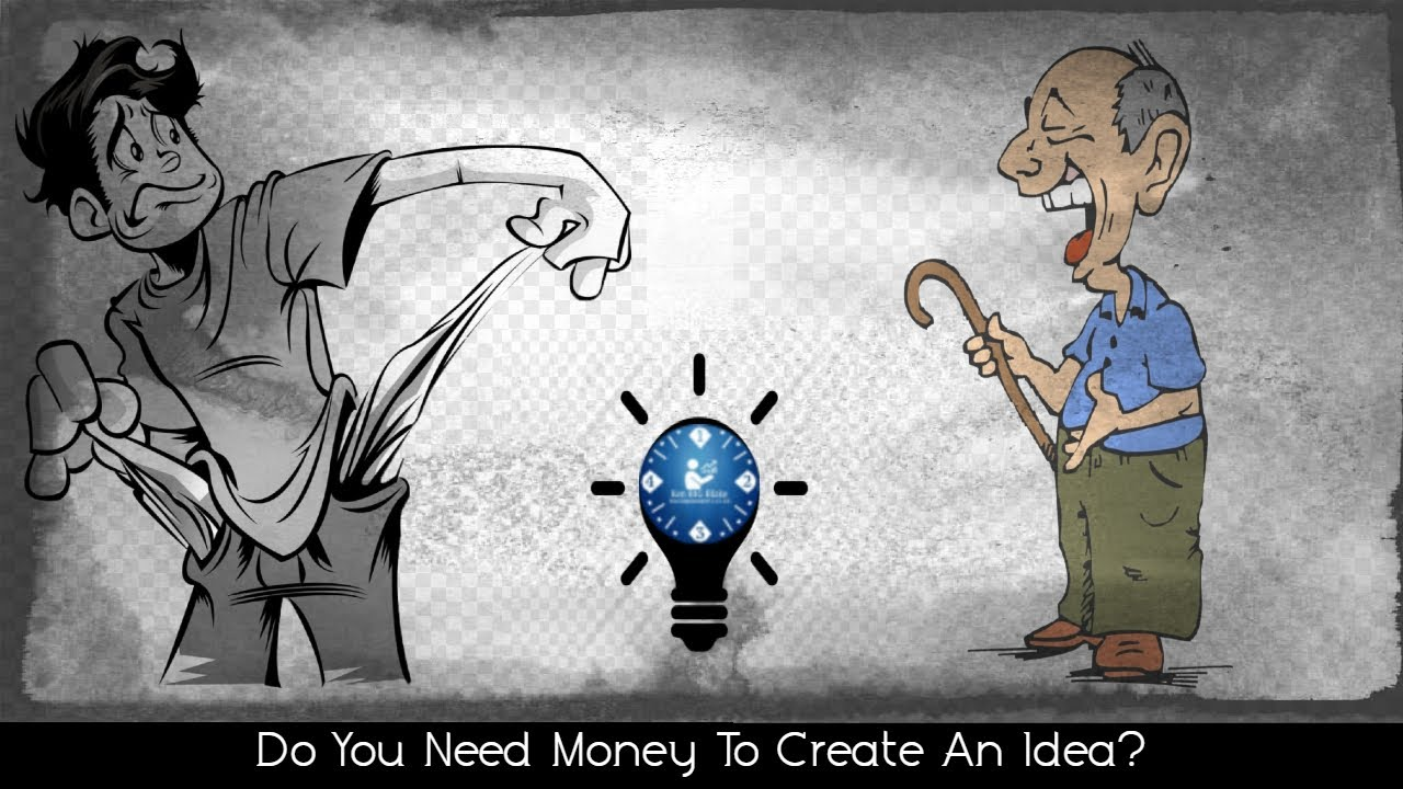 Do You Need Money To Create An Idea?