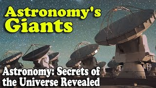 Astronomy's Giants - Episode 15 of Astronomy: Secrets of the Universe Revealed