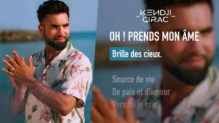 Kendji Girac - Oh ! Prends mon âme (Lyrics Vidéo)