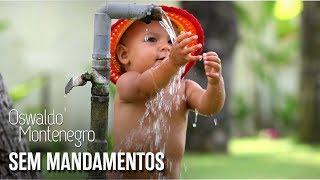"""Oswaldo Montenegro - """"Sem Mandamentos"""": música pra fazer feliz"""