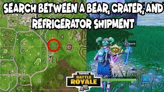 FREE TIER | Search Between a Bear, Crater, and Refrigerator Shipment (LOCATION) - FORTNITE WEEK 8