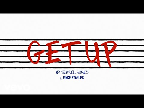 Terrell Hines, Vince Staples - Get Up (Lyric Video)