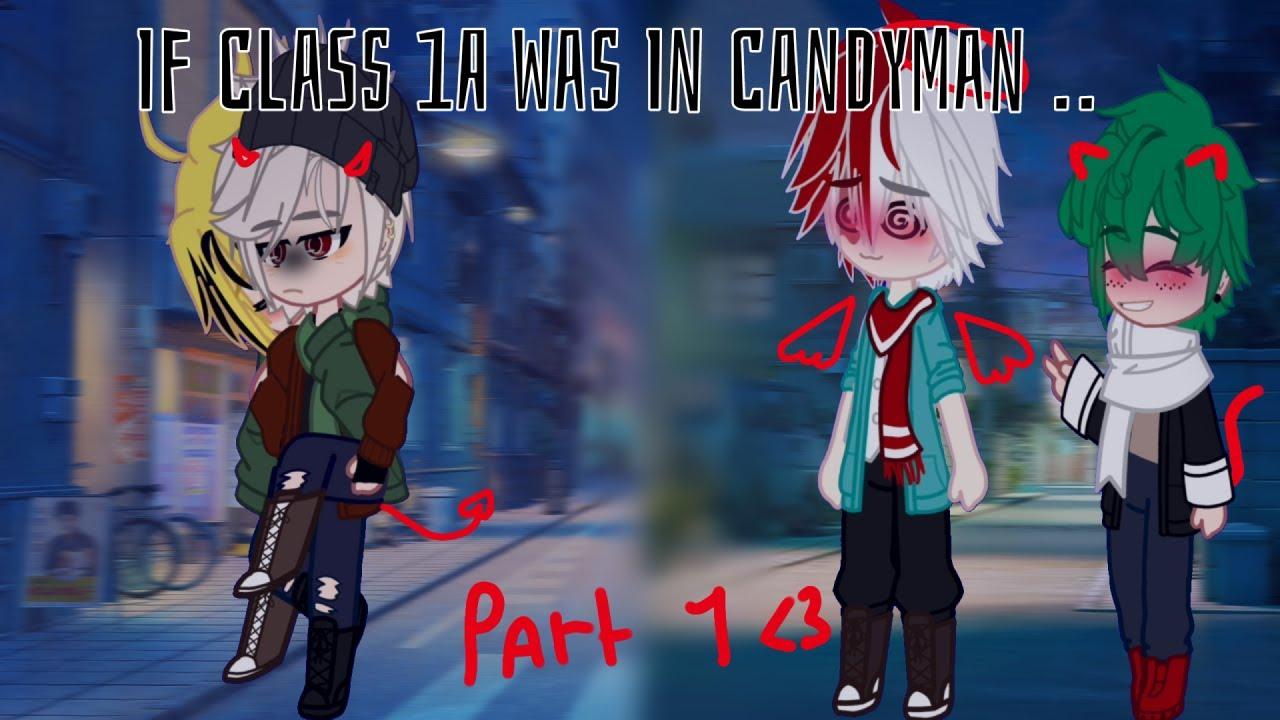 Download If Class 1A Was In Candy Man   part 1   gacha club   bnha   TodoBakuDeku -3-   DJ-Demz