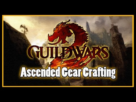 Guild Wars 2  - Ascended Gear Crafting