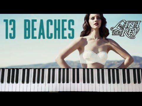 """Lana Del Rey - """"13 Beaches"""" Piano Cover"""