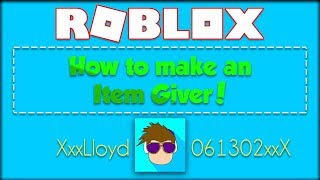 How To Make an Item Giver in ROBLOX!