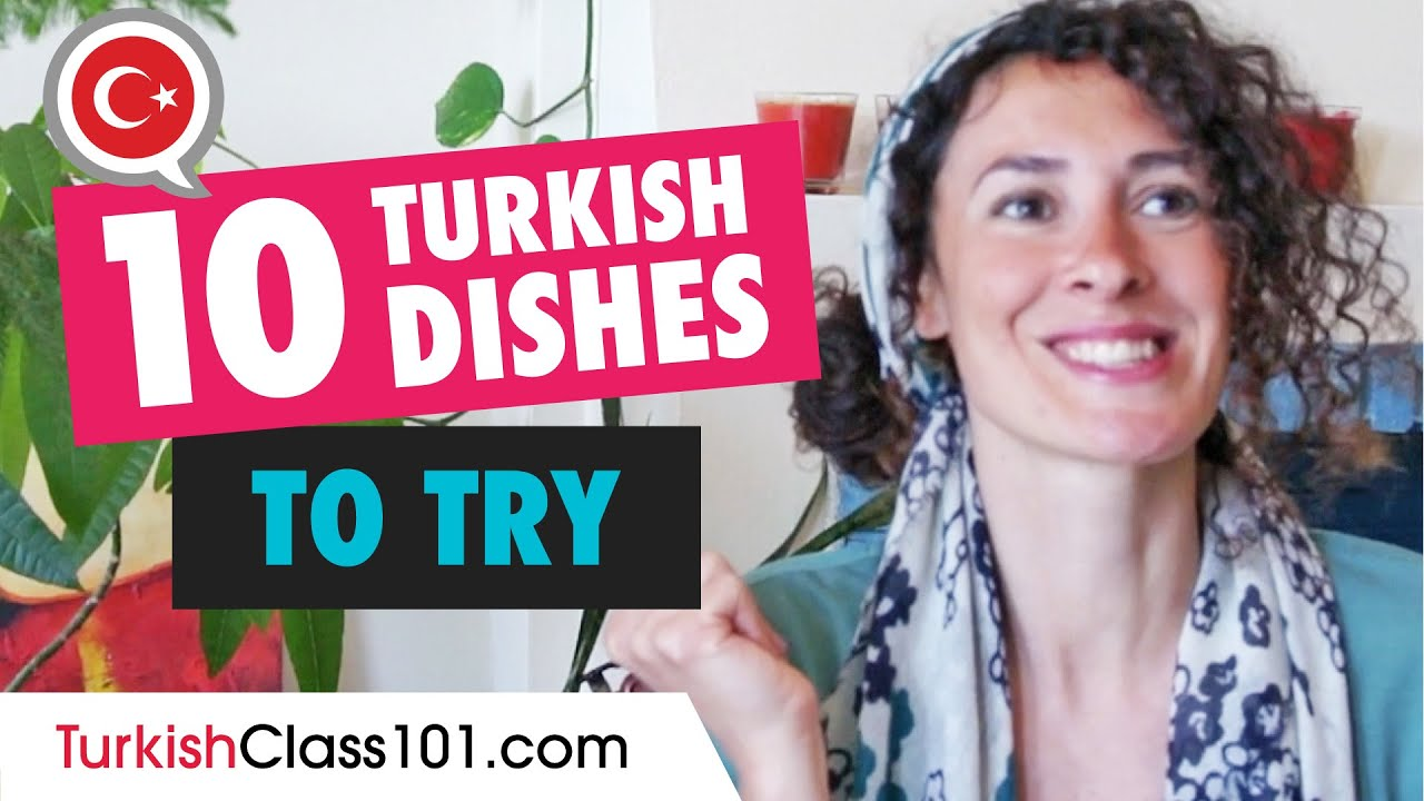 Top 10 Turkish Dishes You Should Try