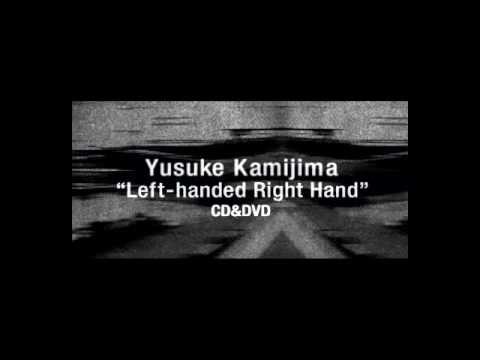 Yusuke Kamijima - Left-handed Right Hand (CD&DVD Trailer)
